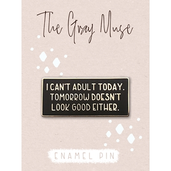 The Gray Muse CAN'T ADULT Enamel Pin tgm-a19-p58