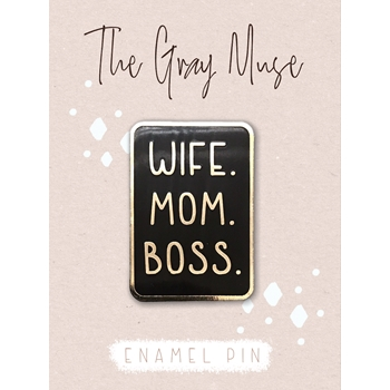 The Gray Muse WIFE MOM BOSS Enamel Pin tgm-a19-p59