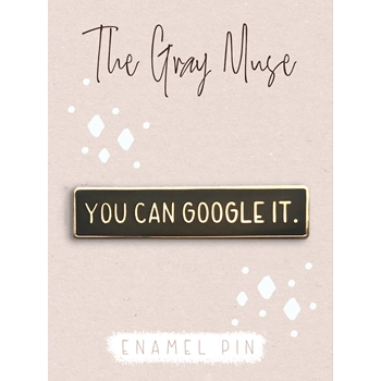 The Gray Muse GOOGLE IT Enamel Pin tgm-a19-p64