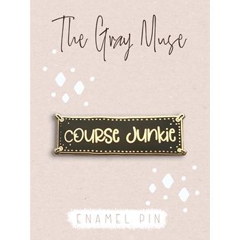The Gray Muse COURSE JUNKIE Enamel Pin tgm-a19-p65