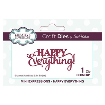 Creative Expressions HAPPY EVERYTHING! Sue Wilson Mini Expressions Die cedme041