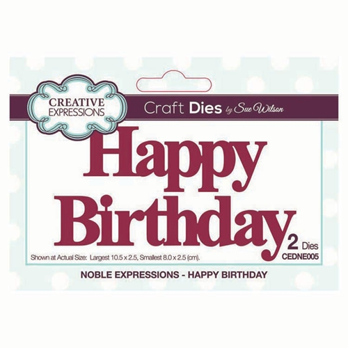 Creative Expressions HAPPY BIRTHDAY Sue Wilson Noble Expressions Collections Dies cedne005 Preview Image