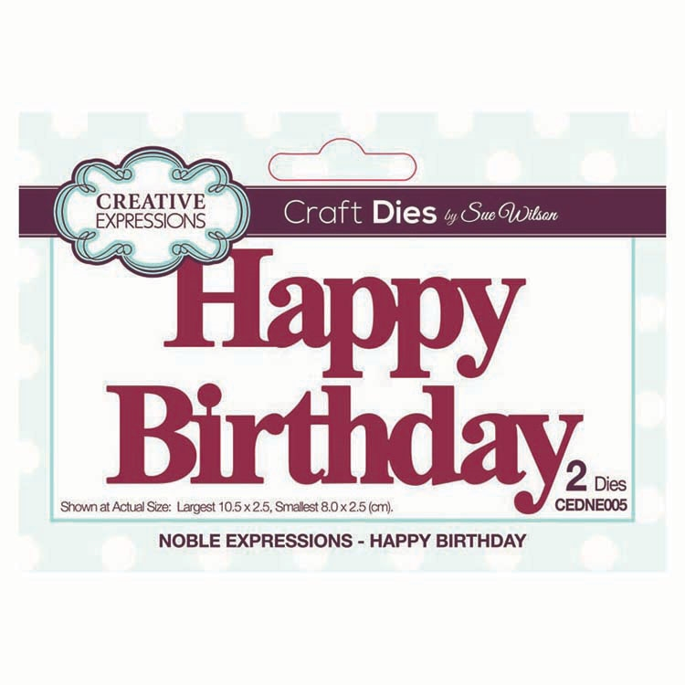 Creative Expressions HAPPY BIRTHDAY Sue Wilson Noble Expressions Collections Dies cedne005 zoom image