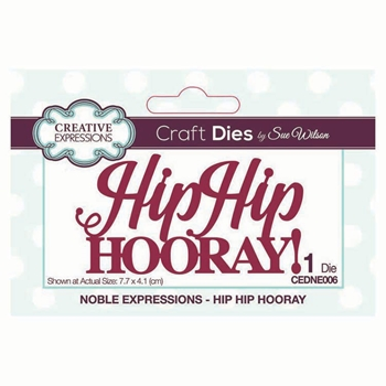 Creative Expressions HIP HIP HOORAY! Sue Wilson Noble Expressions Collections Die cedne006