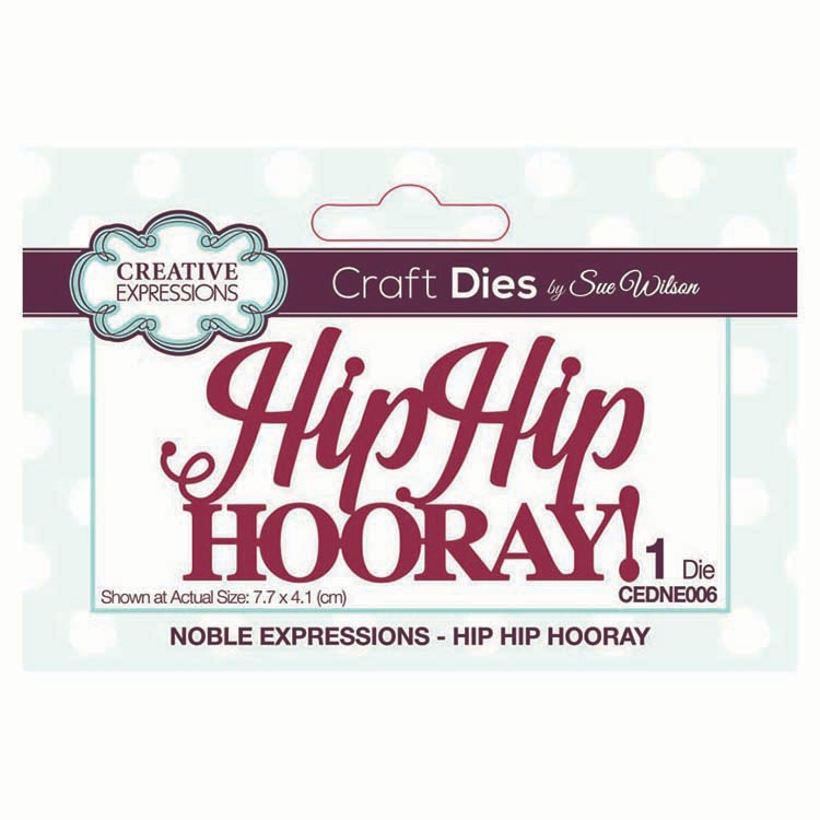 Creative Expressions HIP HIP HOORAY! Sue Wilson Noble Expressions Collections Die cedne006 zoom image