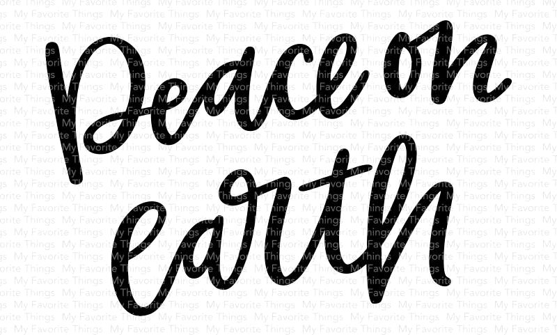My Favorite Things PEACE ON EARTH Clear Stamps CS427 zoom image