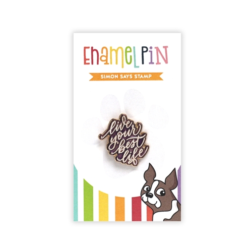 Simon Says Stamp LIVE YOUR BEST LIFE Enamel Pin SSSpin13 Cheer And Joy Preview Image