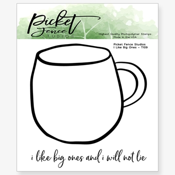 Picket Fence Studios I LIKE BIG ONES Clear Stamp Set t109