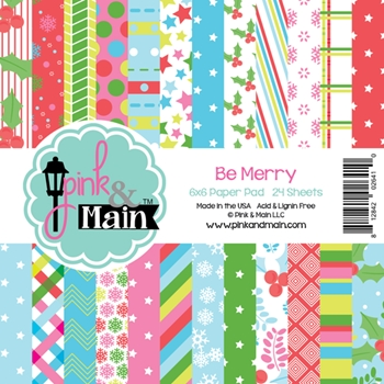 Pink and Main 6x6 BE MERRY Paper Pad 026410
