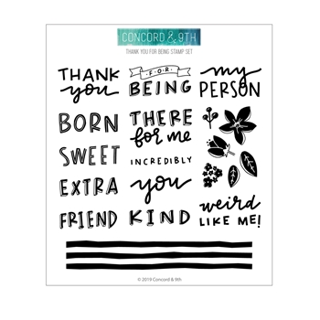 Concord & 9th THANK YOU FOR BEING Clear Stamp Set 10735