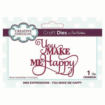Creative Expressions YOU MAKE ME HAPPY Sue Wilson Mini Expressions Die cedme049