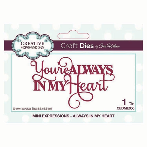 Creative Expressions ALWAYS IN MY HEART Sue Wilson Mini Expressions Die cedme050 Preview Image