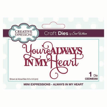 Creative Expressions ALWAYS IN MY HEART Sue Wilson Mini Expressions Die cedme050
