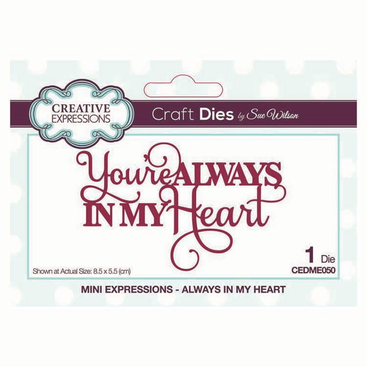Creative Expressions ALWAYS IN MY HEART Sue Wilson Mini Expressions Die cedme050 zoom image