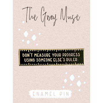 The Gray Muse PROGRESS RULER BLACK Enamel Pin tgm-n19-p79