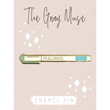 The Gray Muse I'M ALL BOOKED Enamel Pin tgm-n19-p85*