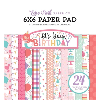 Echo Park IT'S YOUR BIRTHDAY GIRL 6 x 6 Paper Pad tbg200023
