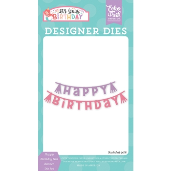 Echo Park HAPPY BIRTHDAY GIRL BANNER Die Set tbg200040