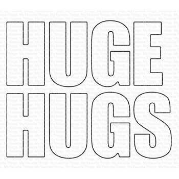 My Favorite Things HUGE HUGS Die-Namics MFT1670