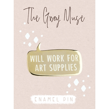 The Gray Muse WORK FOR ART SUPPLIES Enamel Pin tgm-d19-p87