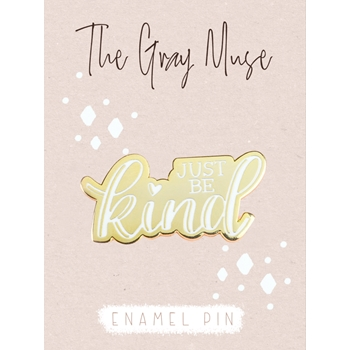 The Gray Muse JUST BE KIND Enamel Pin tgm-d19-p90