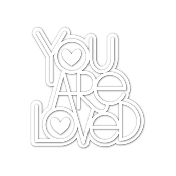 RESERVE Simon Says Stamp YOU ARE LOVED Wafer Die sssd112099 Love You More