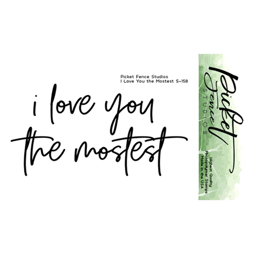 Picket Fence Studios I LOVE YOU THE MOSTEST Clear Stamp s158 Preview Image
