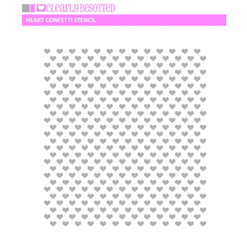 Clearly Besotted HEART CONFETTI Stencil