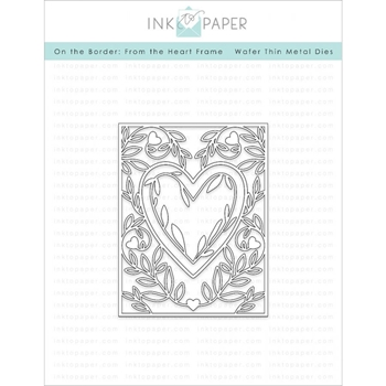 Ink to Paper ON THE BORDER FROM THE HEART FRAME Die ITP88