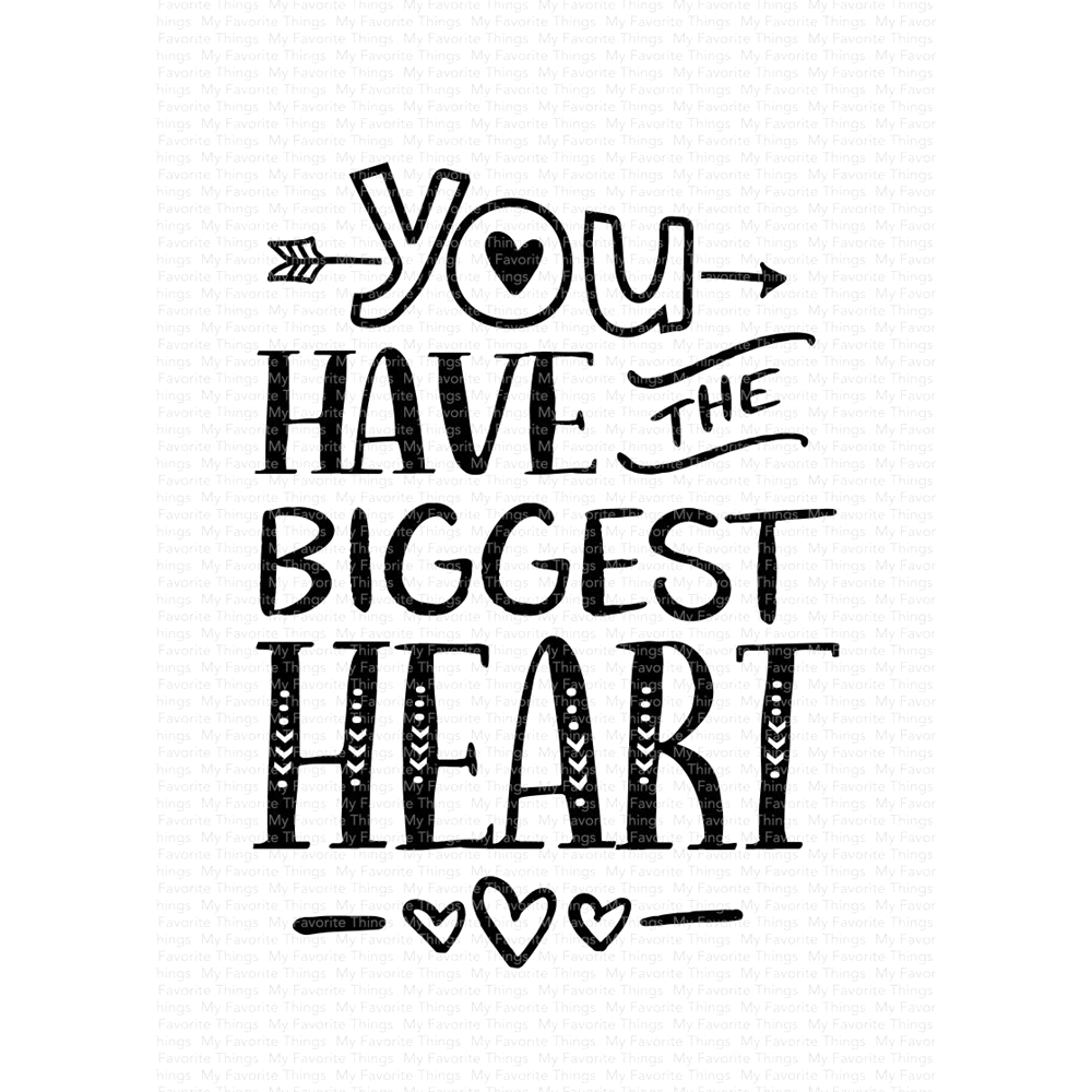 My Favorite Things YOU HAVE THE BIGGEST HEART Clear Stamps CS451 zoom image