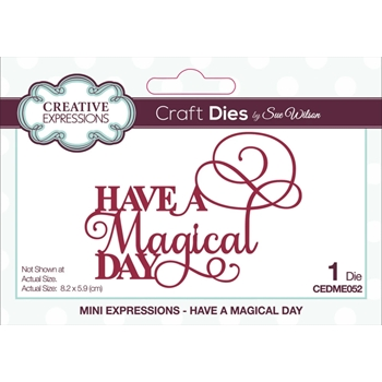 Creative Expressions HAVE A MAGICAL DAY Sue Wilson Mini Expressions Die cedme052