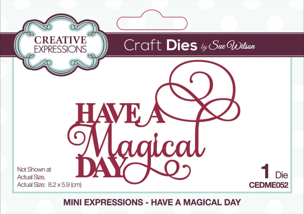 Creative Expressions HAVE A MAGICAL DAY Sue Wilson Mini Expressions Die cedme052 zoom image