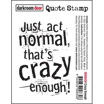 Darkroom Door Cling Stamp CRAZY ENOUGH Quote ddqs038
