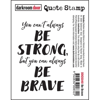 Darkroom Door Cling Stamp BE BRAVE Quote ddqs040