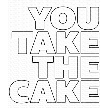 My Favorite Things YOU TAKE THE CAKE Dies Die-Namics mft1707
