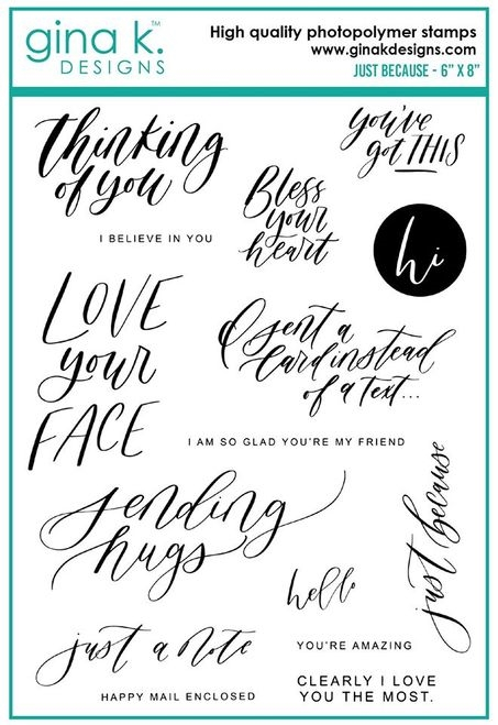Gina K Designs JUST BECAUSE Clear Stamps 6385 zoom image