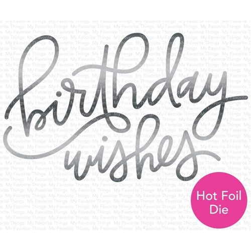My Favorite Things FOILED BIRTHDAY WISHES Metal Plate mft1732 Preview Image