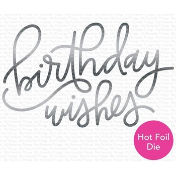 My Favorite Things FOILED BIRTHDAY WISHES Metal Plate mft1732