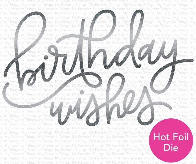 My Favorite Things FOILED BIRTHDAY WISHES Metal Plate mft1732 zoom image