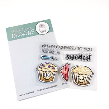 Gerda Steiner Designs MUFFIN COMPARES TO YOU Clear Stamp Set gsd721*