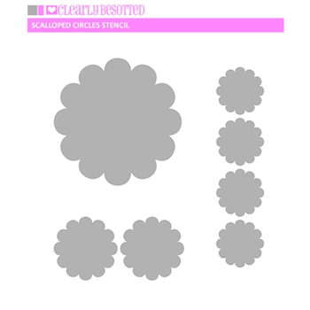 Clearly Besotted SCALLOPED CIRCLES Stencil