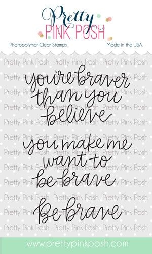 Pretty Pink Posh SIMPLE SAYINGS BRAVE Clear Stamps Preview Image