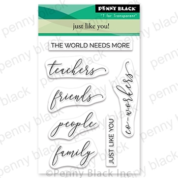 Penny Black Clear Stamps JUST LIKE YOU 30-715