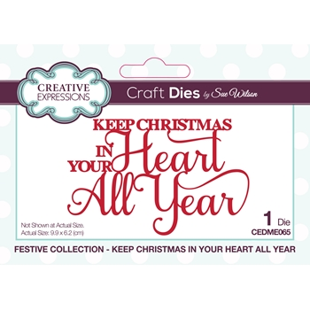 Creative Expressions KEEP CHRISTMAS IN YOUR HEART ALL YEAR Sue Wilson Festive Mini Expressions Die cedme065