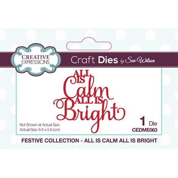Creative Expressions ALL IS CALM ALL IS BRIGHT Sue Wilson Festive Mini Expressions Die cedme063