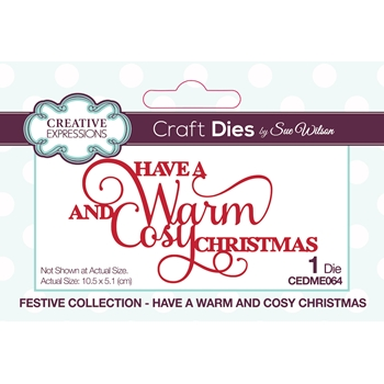 Creative Expressions HAVE A WARM AND COSY CHRISTMAS Sue Wilson Festive Mini Expressions Die cedme064