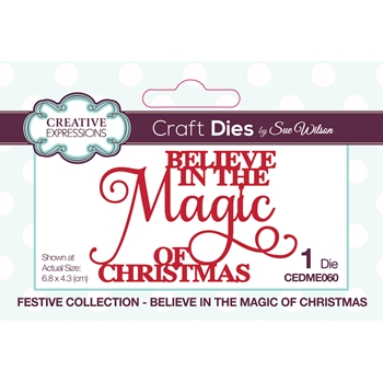 Creative Expressions BELIEVE IN THE MAGIC OF CHRISTMAS Sue Wilson Festive Mini Expressions Die cedme060