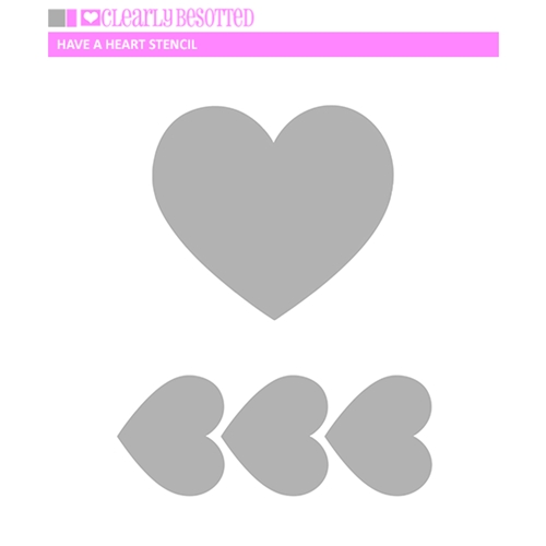 Clearly Besotted HAVE A HEART Stencil Preview Image