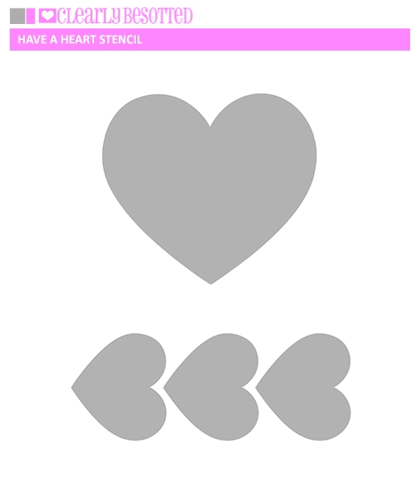 Clearly Besotted HAVE A HEART Stencil zoom image