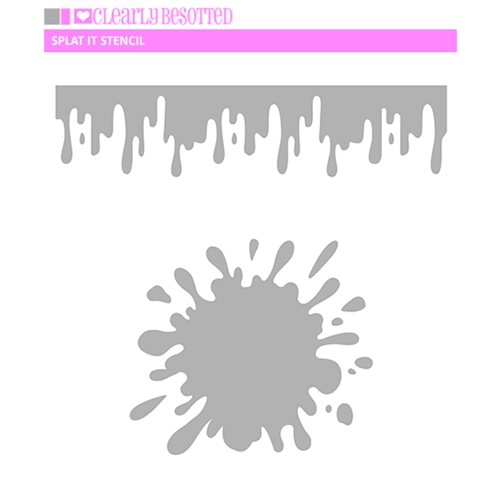 Clearly Besotted SPLAT IT Stencil  Preview Image
